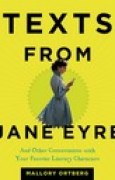 Download Texts from Jane Eyre: And Other Conversations with Your Favorite Literary Characters books