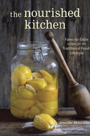 Reading books The Nourished Kitchen: Farm-to-Table Recipes for the Traditional Foods Lifestyle Featuring Bone Broths, Fermented Vegetables, Grass-Fed Meats, Wholesome Fats, Raw Dairy, and Kombuchas
