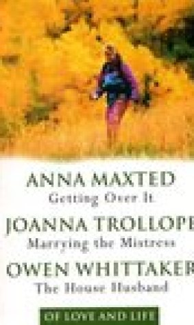 Of Love and Life: Getting Over It / Marrying the Mistress / The House Husband