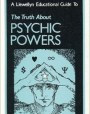 A Llewellyn Educational Guide to The Truth About Psychic Powers
