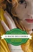 Download Il bacio dell'ombra (L'Accademia dei Vampiri, #3) books