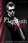 Fiendish Play (Fiendish Play, #1)