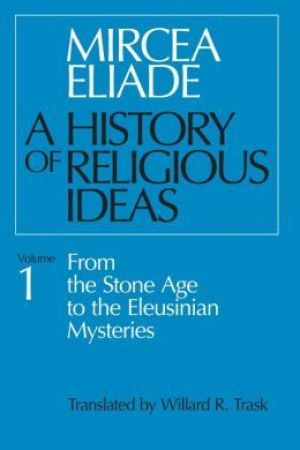 Reading books A History of Religious Ideas 1: From the Stone Age to the Eleusinian Mysteries