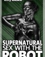 Supernatural Sex With The Robot