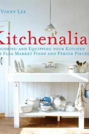 read online Kitchenalia: Furnishing and Equipping Your Kitchen with Flea Market Finds and Period Pieces
