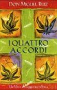 Download I quattro accordi: Un libro di saggezza tolteca books