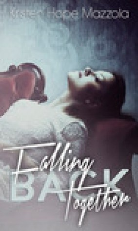 Falling Back Together (Crashing, #2)
