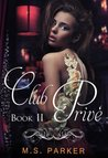Club Priv: Book II (Club Prive, #2)
