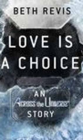Love Is A Choice (Across the Universe, #0.6)