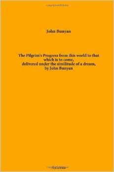 The Pilgrim's Progress from This World to That Which is to Come Delivered Under the Similitude of a Dream