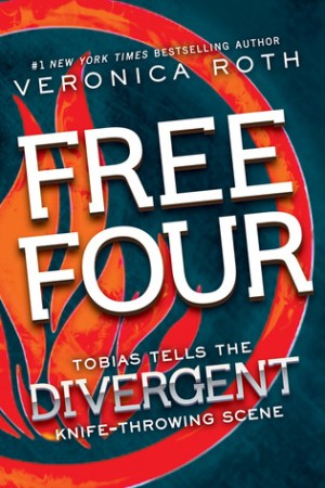 Reading books Free Four: Tobias Tells the Divergent Knife-Throwing Scene (Divergent, #1.5)