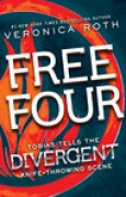 Download Free Four: Tobias Tells the Divergent Knife-Throwing Scene (Divergent, #1.5) books