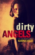 Download Dirty Angels (Dirty Angels, #1) books