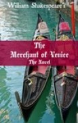 Download The Merchant of Venice: The Novel (Shakespeares Classic Play Retold As a Novel) pdf / epub books