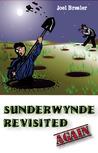 Sunderwynde Revisited, Again