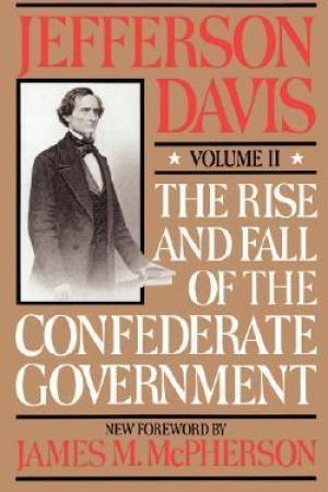 Reading books The Rise and Fall of the Confederate Government, Volume 2