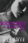 Ricochet (Addicted, #1.5)