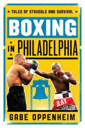 Reading books Boxing in Philadelphia: Tales of Struggle and Survival