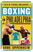 Download Boxing in Philadelphia: Tales of Struggle and Survival books