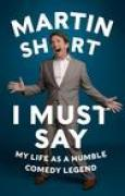 Download I Must Say: My Life as a Humble Comedy Legend pdf / epub books