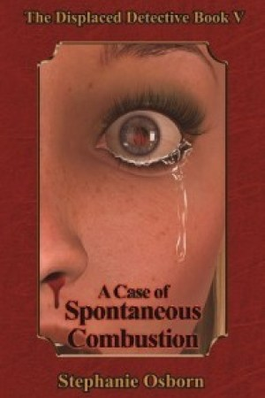 read online A Case of Spontaneous Combustion (Displaced Detective #5)