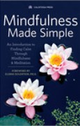 Download Mindfulness Made Simple: An Introduction to Finding Calm Through Mindfulness & Meditation pdf / epub books