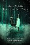Silver Moon: The Complete Saga