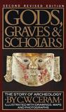 Download Gods, Graves and Scholars: The Story of Archaeology