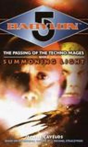 Summoning Light (Babylon 5: The Passing of the Techno-Mages, #2)