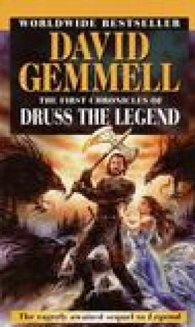 The First Chronicles of Druss the Legend (The Drenai Saga, #6)