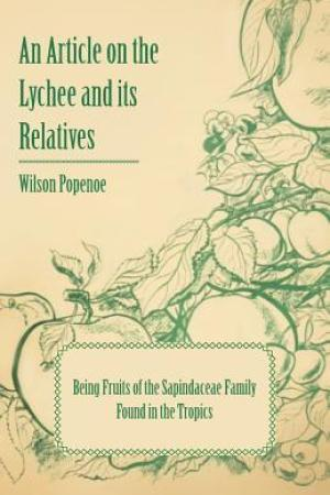 Reading books An Article on the Lychee and Its Relatives Being Fruits of the Sapindaceae Family Found in the Tropics