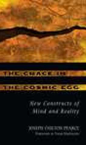 The Crack in the Cosmic Egg: New Constructs of Mind and Reality