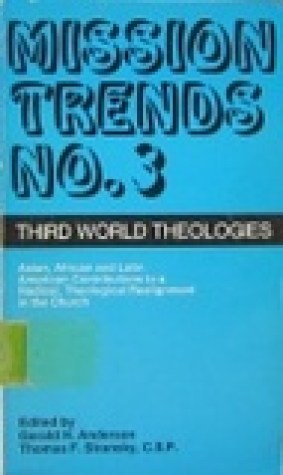 Third World Theologies (Mission Trends, #3)