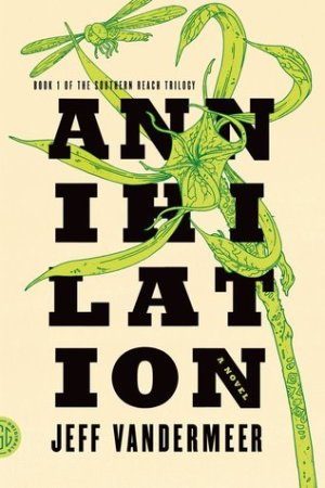 Reading books Annihilation (Southern Reach, #1)