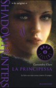 Download La principessa (Shadowhunters - Le Origini #3) books