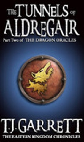 The Tunnels of Aldregair (The Eastern Kingdom Chronicles #2; The Dragon Oracles #2)