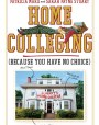 Home Colleging: The Frantic Parent's Last Resort Guide to Higher Education