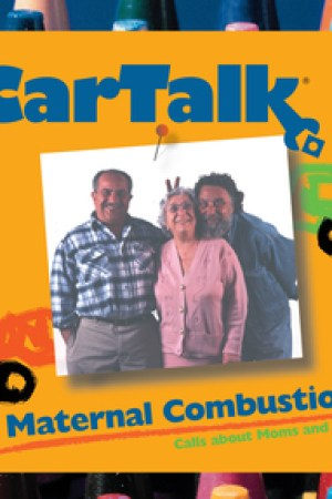Reading books Car Talk: Maternal Combustion: Calls About Moms and Cars