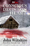 Conscious Decisions of the Heart (More Heat Than the Sun, #2)