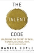 Download The Talent Code: Unlocking the Secret of Skill in Sports, Art, Music, Math, and Just About Everything Else books