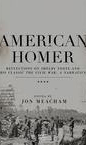 American Homer Reflections On Shelby Foote And His Classic The Civil War: A Narrative