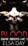 Blood (Dark Riders Motorcycle Club #3)