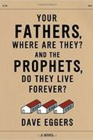 read online Your Fathers, Where Are They? And the Prophets, Do They Live Forever?