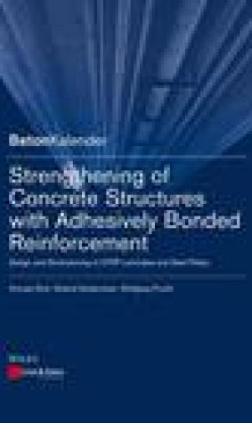 Strengthening of Concrete Structures with Adhesive Bonded Reinforcement: Design and Dimensioning of CFRP Laminates and Steel Plates