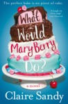Download What Would Mary Berry Do?