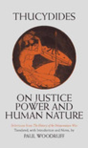 On Justice, Power and Human Nature: Selections from The History of the Peloponnesian War