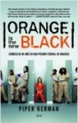 Download Orange is the new black: Crnica de mi ao en una prisin federal de mujeres books