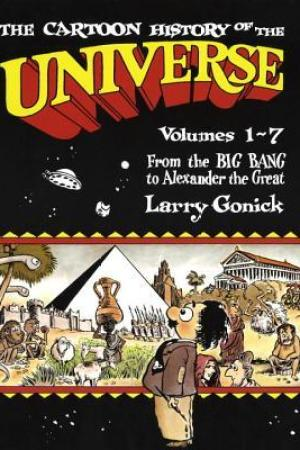 Reading books Cartoon History of the Universe I, Vol. 1-7: From the Big Bang to Alexander the Great