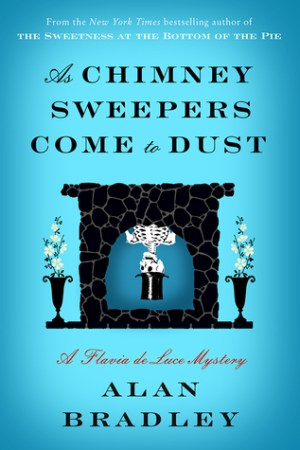 read online As Chimney Sweepers Come to Dust (Flavia de Luce, #7)