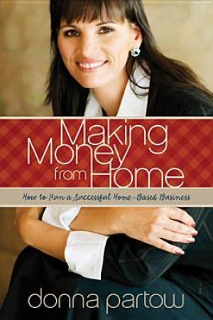 read online Making Money from Home: How to Run a Successful Home-Based Business